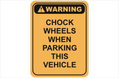Chock wheels sign