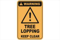 Tree Lopping warning sign