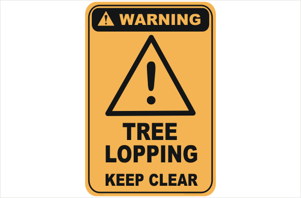 Tree Lopping warning sign