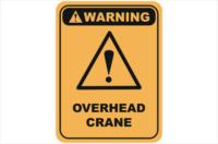 Overhead crane warning sign
