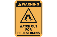 Watch out for Pedestrians warning sign