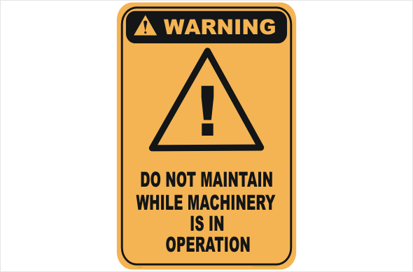 Do not maintain while in operation