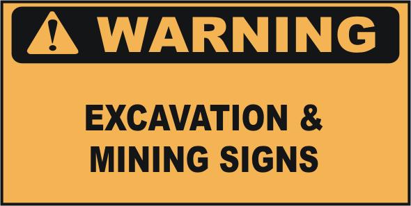 Warning Excavation & Mining Signs