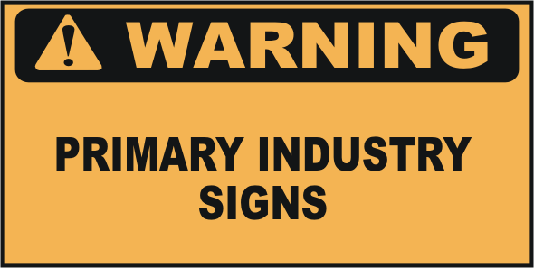 Warning Primary Industry Signs