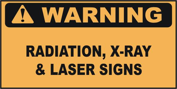 Warning Radiation, X-Ray & Laser Signs