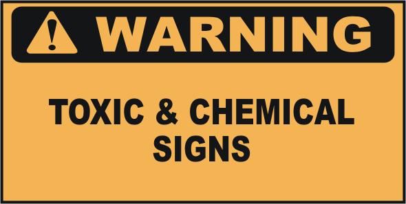 Warning Toxic & Chemical Signs