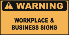 Warning Workplace & Business Signs
