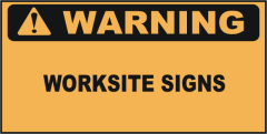 Warning Worksite Signs