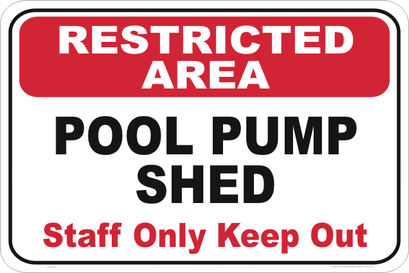 Pool pump shed, staff only, keep out