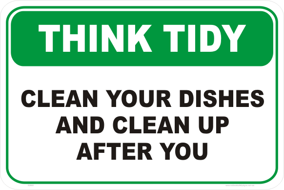 THINK TIDY Clean your dishes and clean up