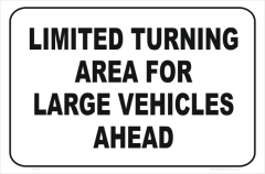 Limited Turning Area ahead