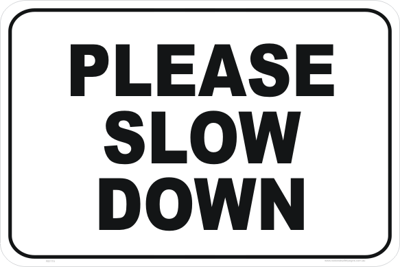 Slow Down Signs >> Please Slow Down Sign Rd174