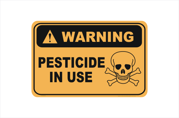Pesticide In use Sign