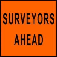 Surveyors ahead Sign