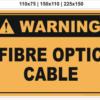 Fibre Optic Cable sign
