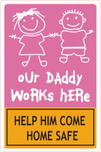 our daddy works here sign
