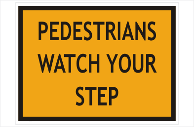 Pedestrians Watch Your Step Sign