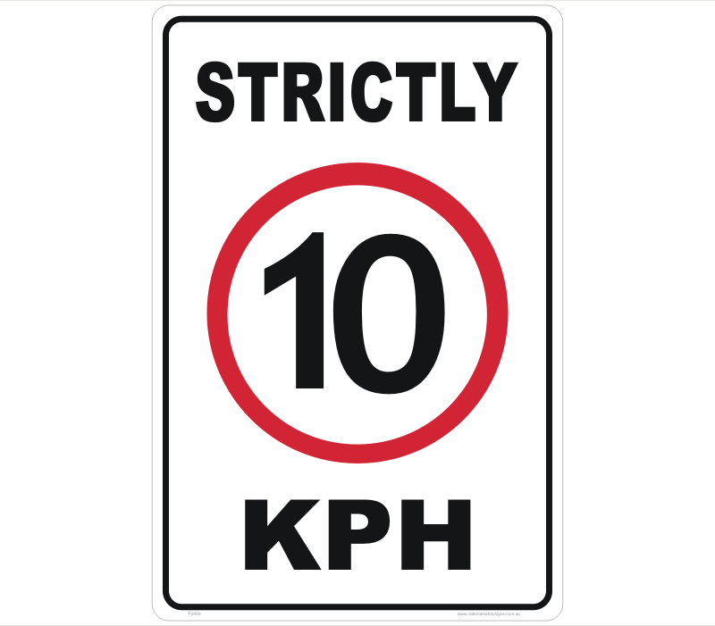 Strictly 10 KPH Sign