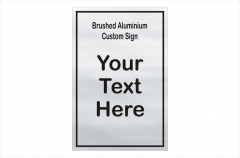 Design your Customised Brushed Aluminium sign