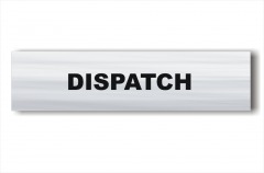 Dispatch sign
