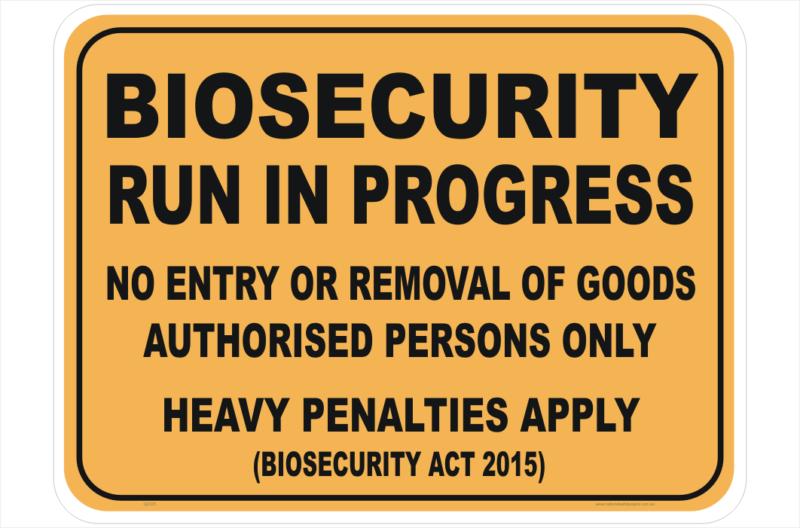 Biosecurity Run In Progress sign