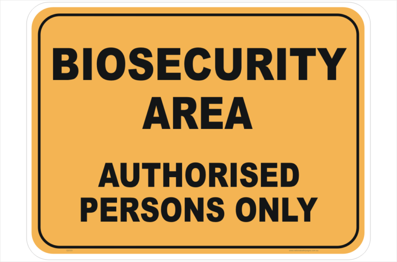 Biosecurity Area Authorised Persons Only Sign