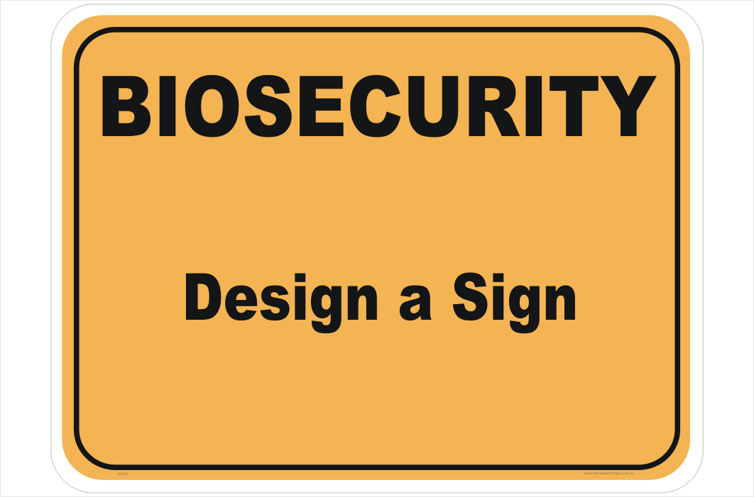 Biosecurity Design A Sign