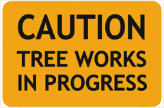 Tree Works in progress Sign