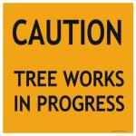 Tree works in progress sign