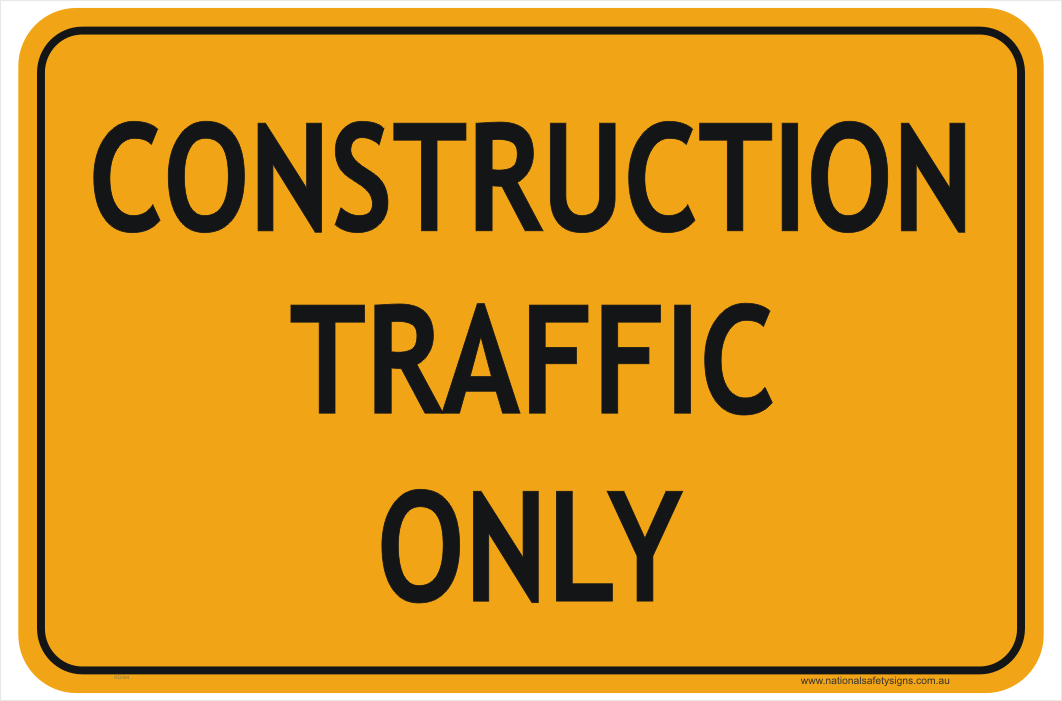 Construction Traffic Only Sign