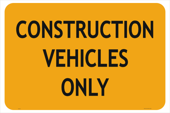Construction vehicles only sign