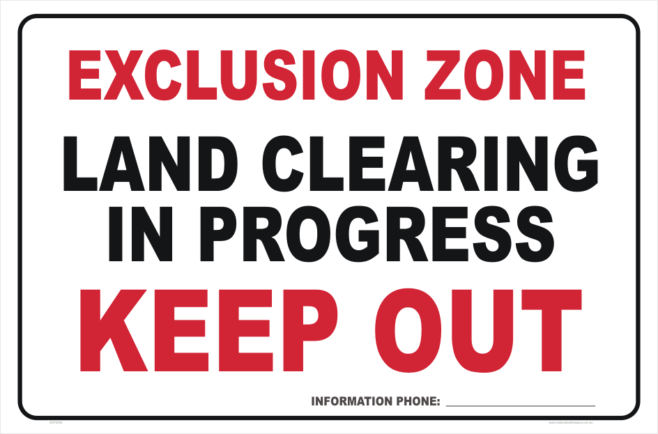 Land Clearing Keep out Sign