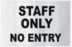 Staff only No Entry Sign