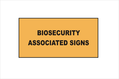 Biosecurity Associated Signs