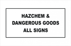 HazChem and Dangerous Goods all Signs