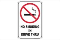 No Smoking in Drive Through sign