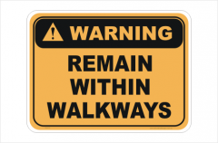 Remain Within Walkways sign