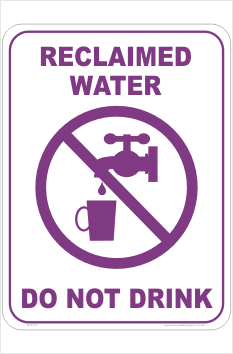 Reclaimed Water Sign Do Not Drink National Safety Signs