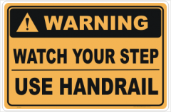 Watch Your Step Use Handrail