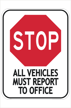 All Vehicles Report to Office Sign