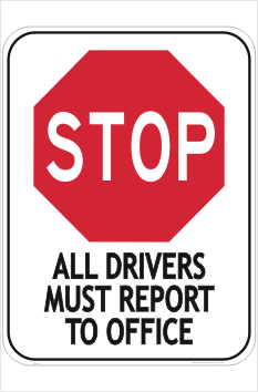 All Drivers Report to Office Sign