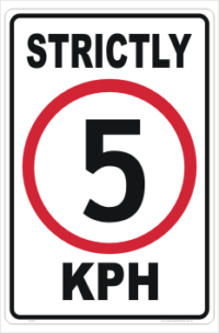 Strictly 5 KPH Sign