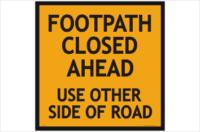 Footpath Closed Ahead signs