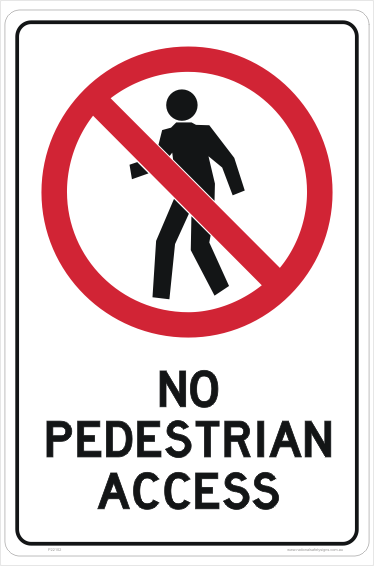 No Pedestrian Access Sign Prohibition Signs From