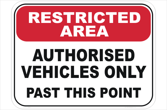 Authorised Vehicles Sign