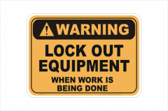 Lock Out Equipment sign