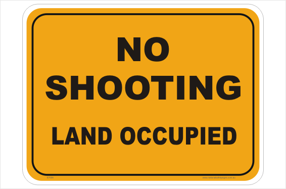 No Shooting Land Occupied sign