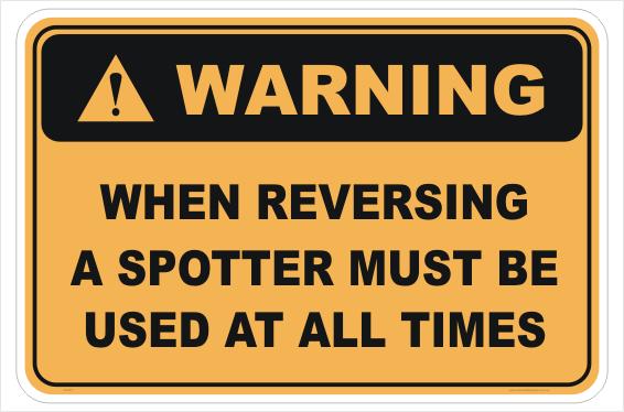 Use Spotter When Reversing