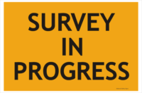 Survey in Progress sign