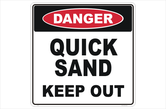 Quicksand Keep Out sign